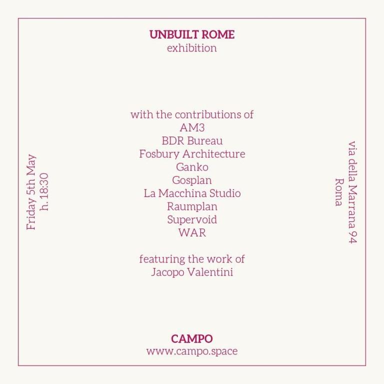 UNBUILT ROME Exhibition @ CAMPO 5th of...